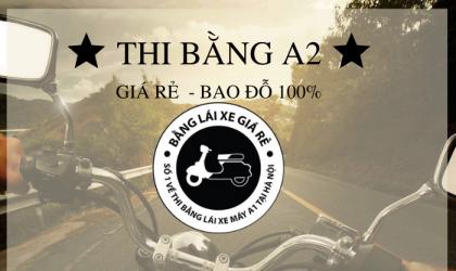 Thi bằng lái xe A2 tại Hà Nội – Uy tín – Giá rẻ – Bao đỗ 100%