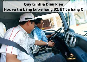 Quy trình & điều kiện học lái xe B2, B1, C – Mới nhất hiện nay