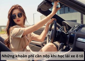 Phí học lái xe ô tô – Chi tiết từ [A – Z] những khoản bạn cần biết