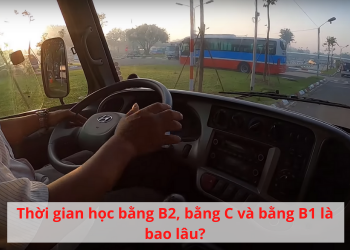 Thời gian học lái xe B2, C và B1 là bao lâu – [Cập nhật 1 ngày trước]